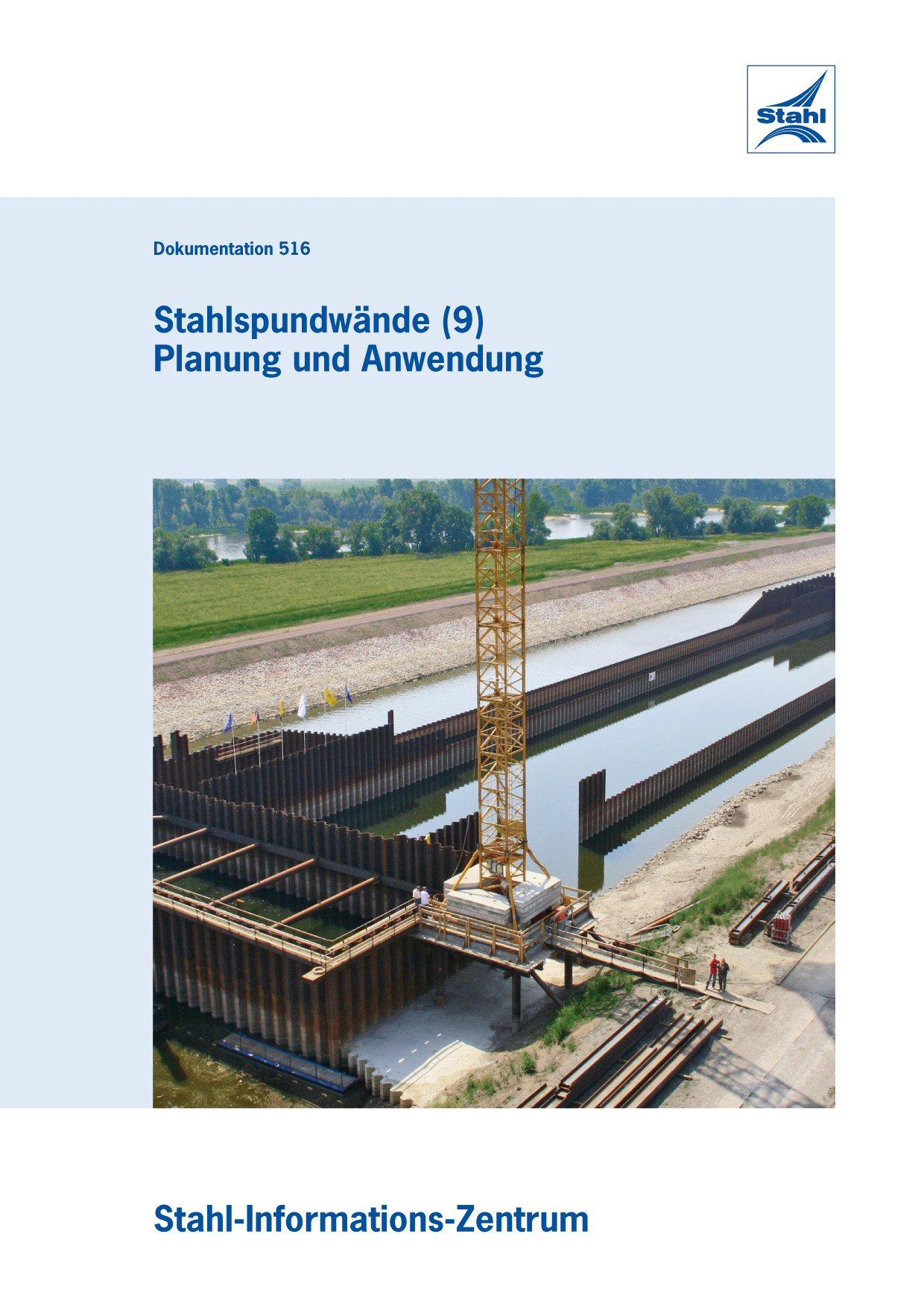 D516 Stahlspundwände (9) – Planung und Anwendung – Teil 1